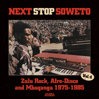 VA - Next Stop Soweto 4: Zulu Rock, Afro-Disco and Mbaqanga 1975-1985 : 2LP+CD