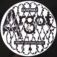 CONTAKT - Eve Of Gentification : ARGOT (US)