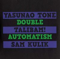 YASUNAO TONE / TALIBAM! / SAM KULIK - Double Automatism : LP