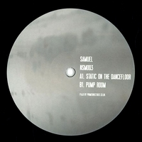 SAMUEL - Static On The Dancefloor / Pump Room : 12inch