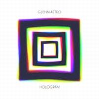 GLENN ASTRO - Hologram : WOTNOT (UK)