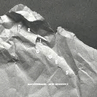 MAX LODERBAUER & JACEK SIENKIEWICZ - Ridges : RECOGNITION (POL)