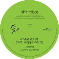 SHIT ROBOT - Where It's At : 12inch