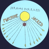 JEROME DERRADJI - Machine Jacked : STILL MUSIC (US)