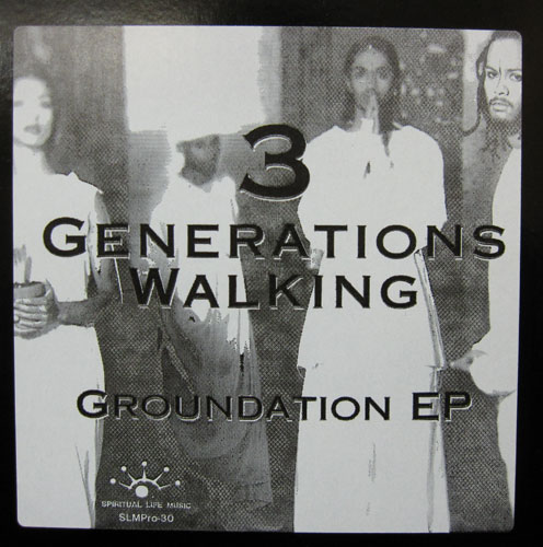 3 GENERATIONS WALKING - Groundation EP : 12inch