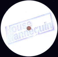 HOUSE MANNEQUIN - EP 09 : HOUSE MANNEQUIN (GER)