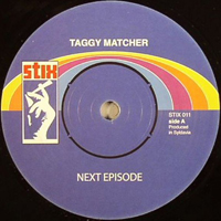 TAGGY MATCHER - Next Episode : 7inch