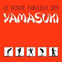 YAMASUKI - Le Monde Fabuleux Des Yamasuki : LP