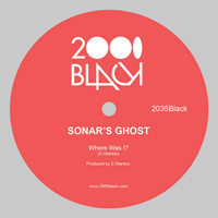 SONAR'S GHOST - Where Was I? : 2000BLACK (UK)