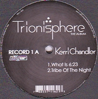 KERRI CHANDLER - Trionisphere (The Album) : KING STREET (US)