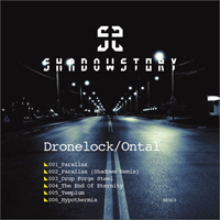 DRONELOCK /<wbr> ONTAL - Parallax : SHADOW STORY <wbr>(UK)