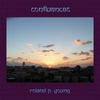 ROLAND P. YOUNG - Confluences : EM RECORDS (JPN)