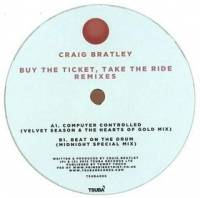 CRAIG BRATLEY - Buy The Ticket, Take The Ride Remixes : 12inch