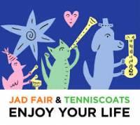 JAD FAIR & TENNISCOATS - Enjoy Your Life : SWEET DREAMS PRESS (JPN)