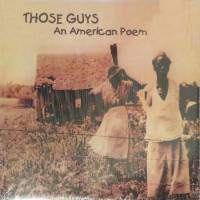 THOSE GUYS - An American Poem : 12inch
