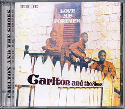 CARLTON & THE SHOES - Love Me Forever : CD