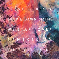 STEVE COBBY & TRUDIE DAWN SMITH - We Start Over (Tuff City Kids Mixes) : INTERNATIONAL FEEL (URUGUAY)