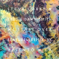 STEVE COBBY & TRUDIE DAWN SMITH - We Start Over(LX & APIENTO Mixes) : INTERNATIONAL FEEL (URUGUAY)