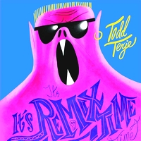 TODD TERJE - It's It's Remix Time Time : 12inch