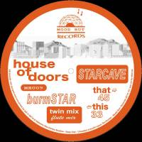 HOUSE OF DOORS - Starcave / Burmstar : 12inch