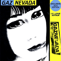 GAZNEVADA - I.c. Love Affair Exclusive 2015 Edition : 12inch