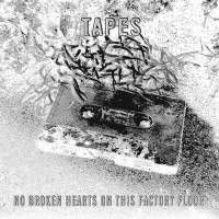 TAPES - No Broken Hearts On This Factory Floor : EM RECORDS (JPN)