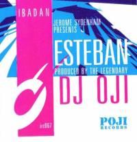 DJ OJI - Esteban : IBADAN (US)