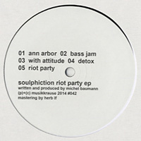 SOULPHICTION - Riot Party EP : MUSIK KRAUSE (GER)