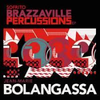 JEAN-MARIE BOLANGASSA - Brazzaville Percussions EP : SOFRITO SUPER SINGLES (UK)