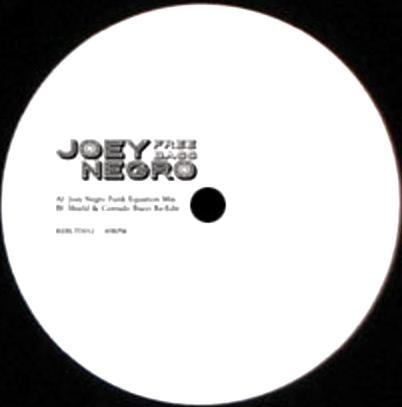 JOEY NEGRO - Free Bass : 10inch