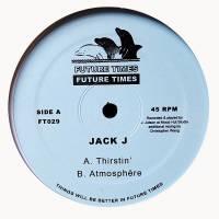JACK J - Thirstin' / Atmosphere : 12inch