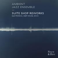 AMBIENT JAZZ ENSEMBLE - Suite Shop Reworks : CD