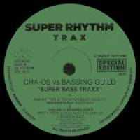 CHA-OS VS BASSING GUILD - Super Bass Traxx : SUPER RHYTHM TRAX (UK)