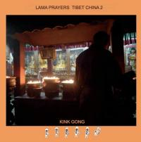 KINK GONG - Lama Prayers Tibet China 2 : CDr
