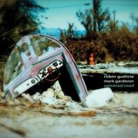 ROBIN GUTHRIE & MARK GARDENER - Universal Road : CD