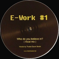 MARK E - E-Works#1 - Who Do You Believe In? : MERC (UK)