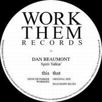 Dan Beaumont - Spirit Talkin' : WORK THEM (UK)