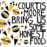 ALAN COURTIS & AARON MOORE - Bring Us Some Honest Food : LP