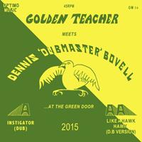 GOLDEN TEACHER meets DENNIS BOVELL - …At The Green Door : 12inch
