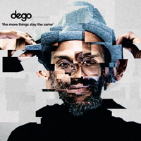 DEGO - The More Things Stay The Same : 2000BLACK (UK)