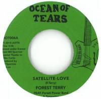 FOREST TERRY - Satellite love : OCEAN OF TEARS (UK)