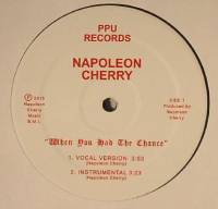 NAPOLEON CHERRY - When You Had The Chance : 12inch