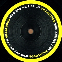 VILLALOBOS - Who Are We ? EP : 12inch