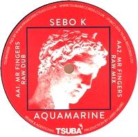 SEBO K - Aquamarine (Mr Fingers Dubs) : TSUBA (UK)
