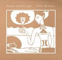 PEKKA AIRAKSINEN - Buddhas of Golden Light : ARC LIGHT EDITIONS (UK)