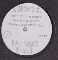 HUERCO S - Railroad Blues : PROIBITO (US)