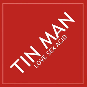 TIN MAN - Love Sex Acid : KEYS OF LIFE (FIN)