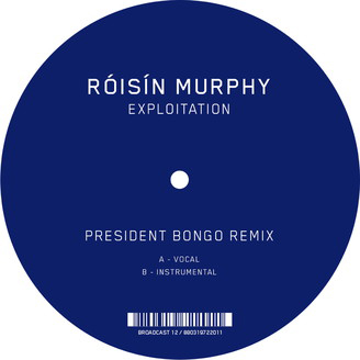 ROISIN MURPHY - Exploitation <wbr>(President Bongo Remix) : RADIO BONGO <wbr>(GER)