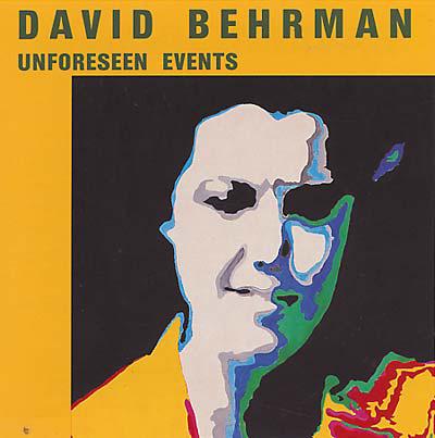 DAVID BEHRMAN - Unforseen Events : XI (US)