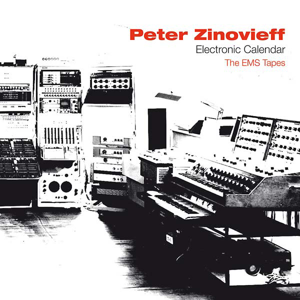 PETER ZINOVIEFF - Electronic Calendar: The EMS Tapes : SPACE AGE (UK)
